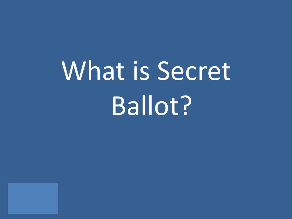 What is Secret Ballot?