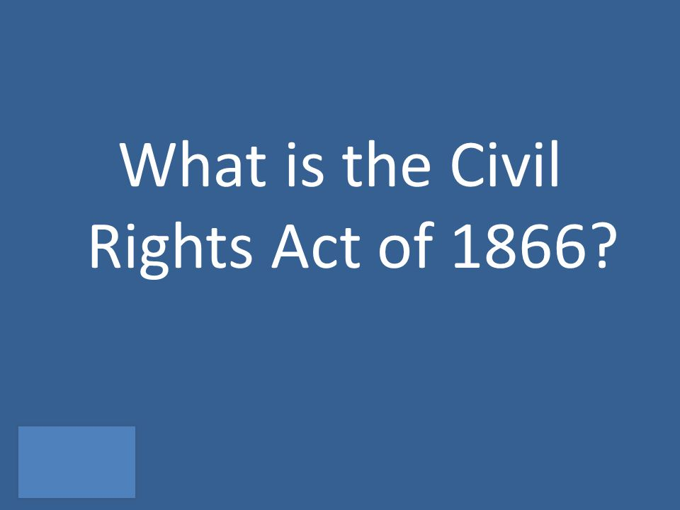 What is the Civil Rights Act of 1866?