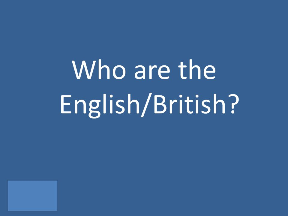 Who are the English/British?
