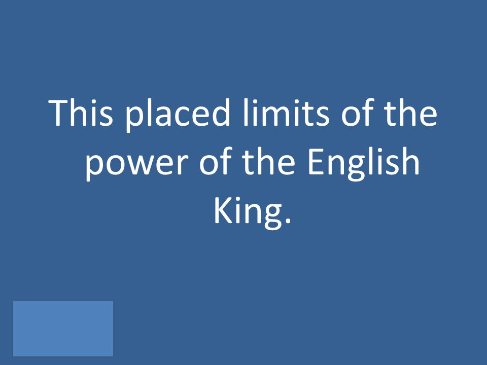This placed limits of the power of the English King.
