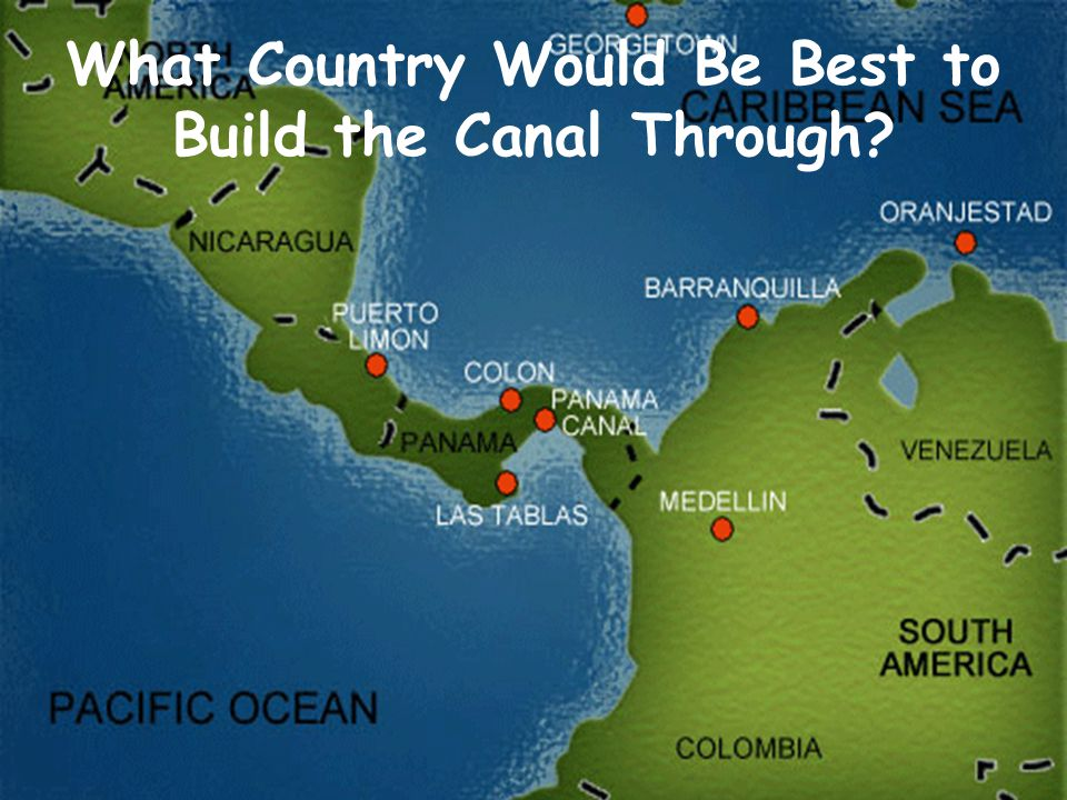 What Country Would Be Best to Build the Canal Through