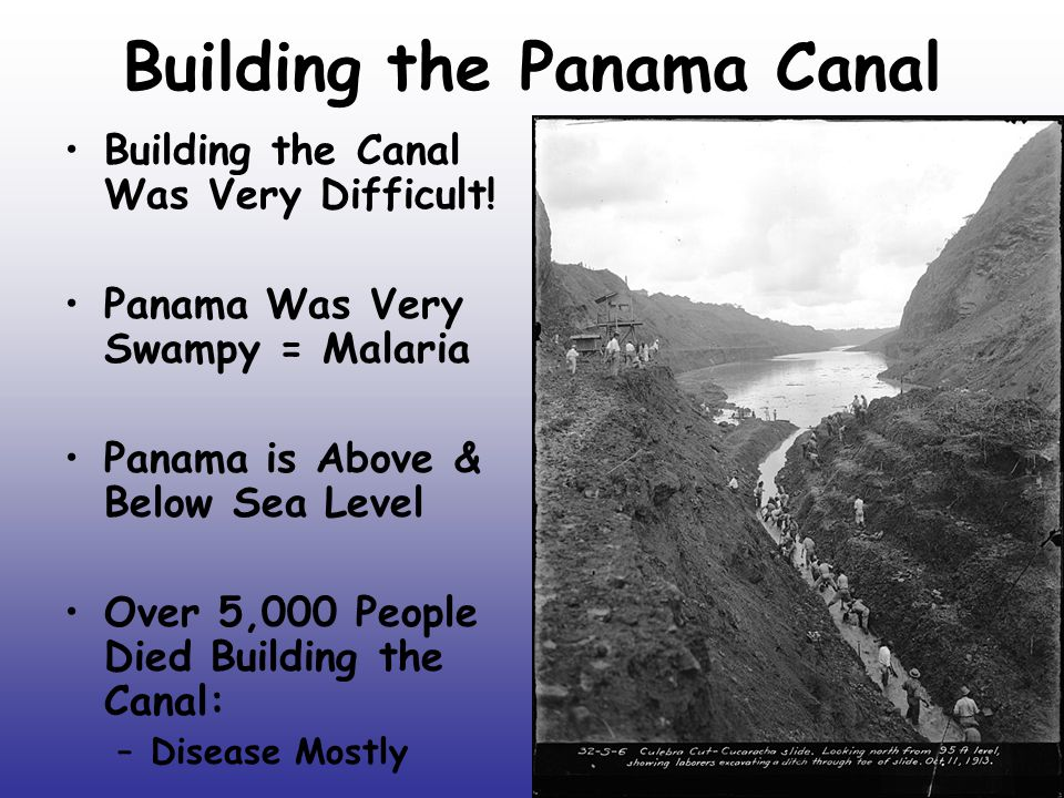 Building the Panama Canal Building the Canal Was Very Difficult.