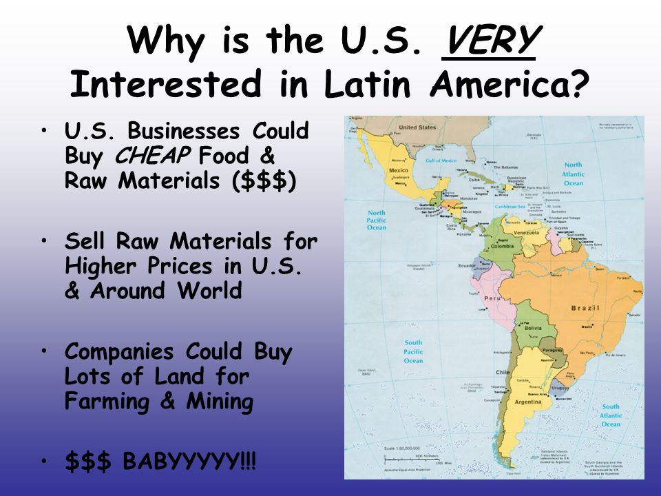 Why is the U.S. VERY Interested in Latin America.