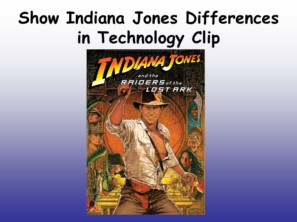 Show Indiana Jones Differences in Technology Clip