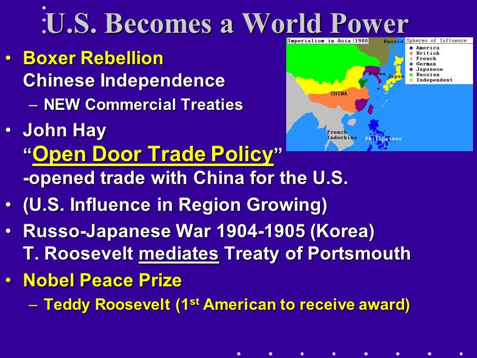 """U.S. Becomes a World Power Boxer Rebellion – Chinese IndependenceBoxer Rebellion – Chinese Independence –NEW Commercial Treaties John Hay """" Open Door"""