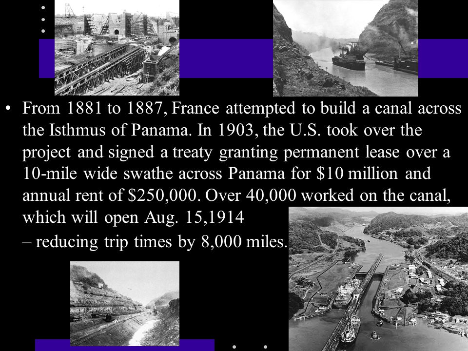 From 1881 to 1887, France attempted to build a canal across the Isthmus of Panama.