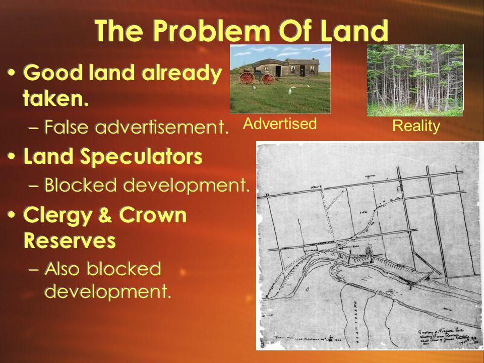 The Problem Of Land Good land already taken.–False advertisement.