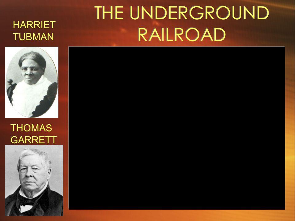 THE UNDERGROUND RAILROAD HARRIET TUBMAN THOMAS GARRETT