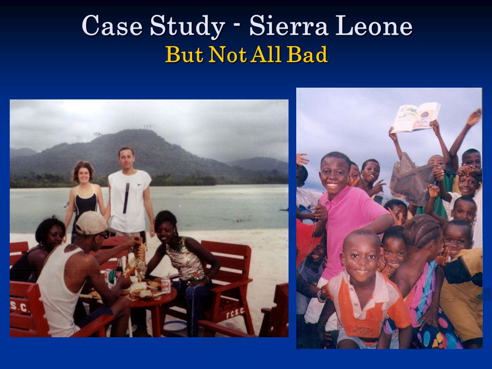 Case Study - Sierra Leone But Not All Bad