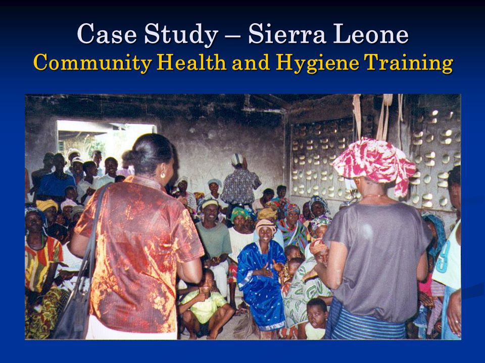 Case Study – Sierra Leone Community Health and Hygiene Training