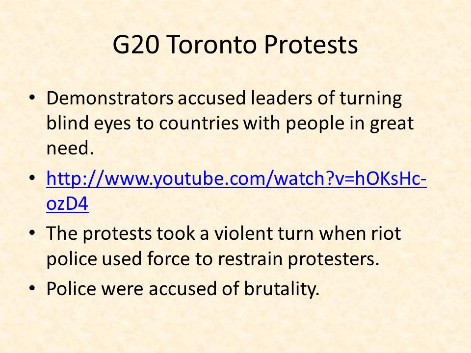 G20 Toronto Protests Demonstrators accused leaders of turning blind eyes to countries with people in great need.