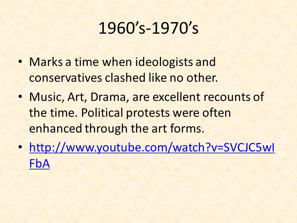 1960's-1970's Marks a time when ideologists and conservatives clashed like no other.