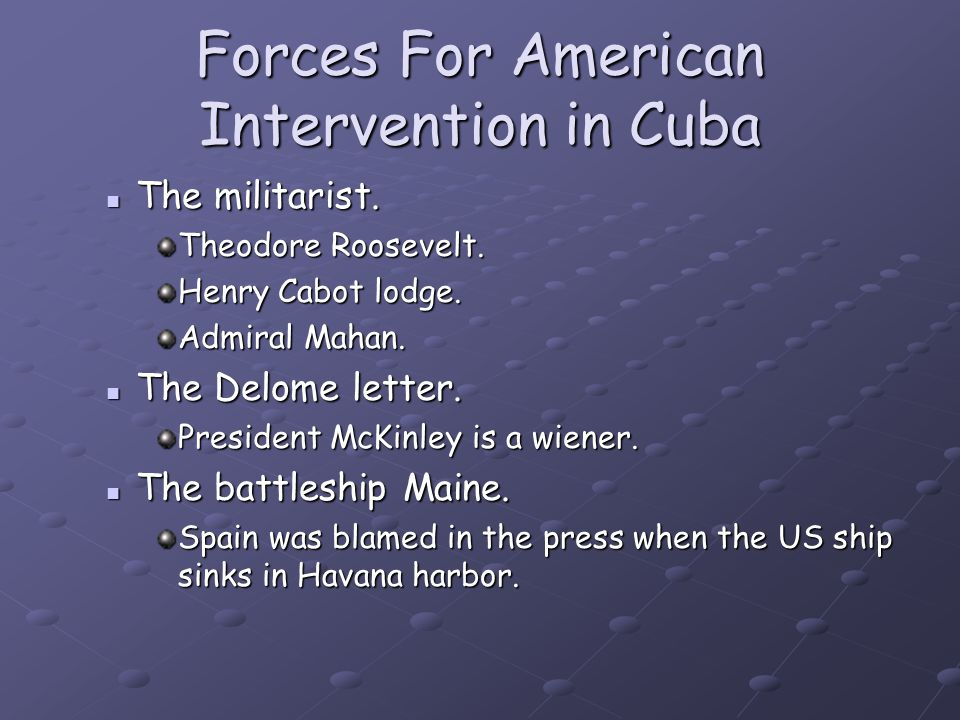 Forces For American Intervention in Cuba The militarist.