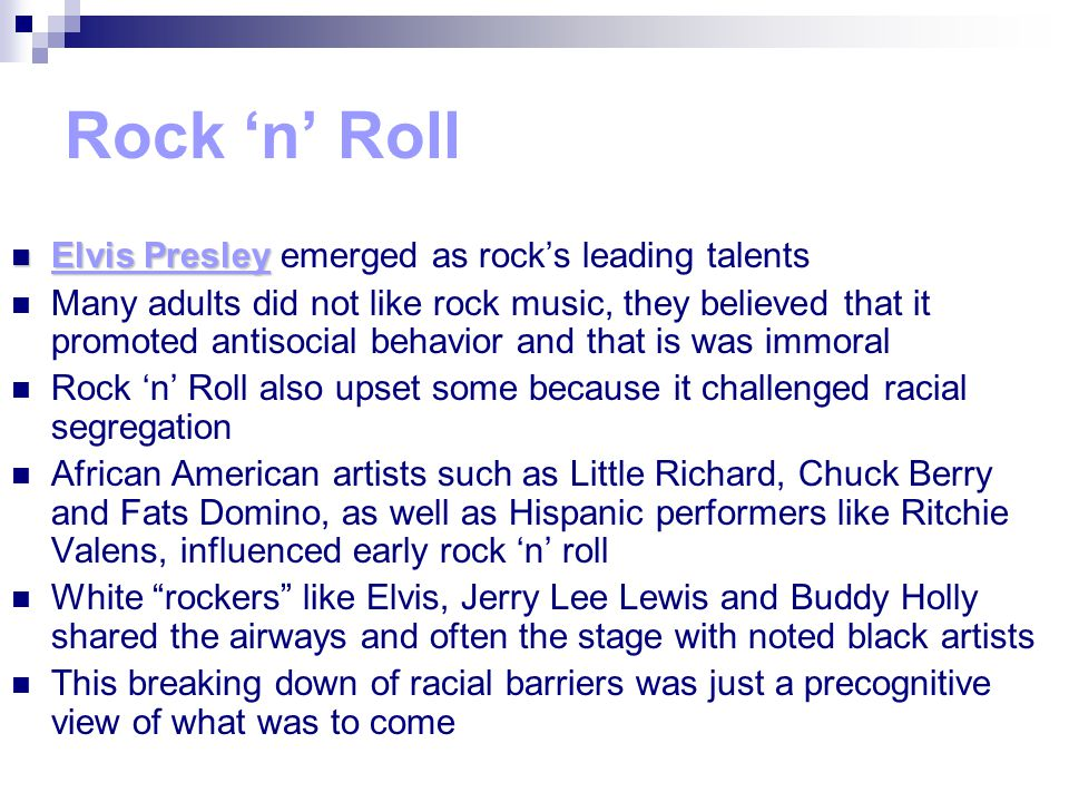 Rock 'n' Roll Elvis Presley Elvis Presley emerged as rock's leading talents Many adults did not like rock music, they believed that it promoted antiso