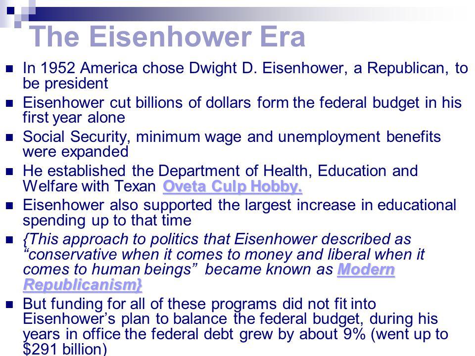 The Eisenhower Era In 1952 America chose Dwight D.