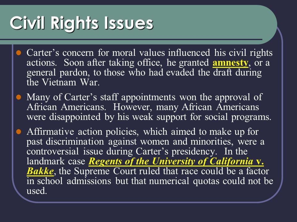 Civil Rights Issues Carter's concern for moral values influenced his civil rights actions.