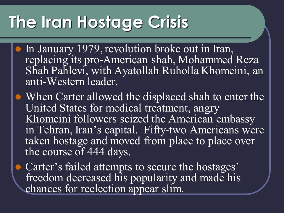 The Iran Hostage Crisis In January 1979, revolution broke out in Iran, replacing its pro-American shah, Mohammed Reza Shah Pahlevi, with Ayatollah Ruholla Khomeini, an anti-Western leader.