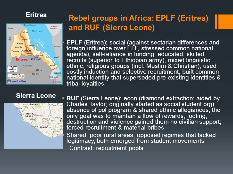 Rebel groups in Africa: EPLF (Eritrea) and RUF (Sierra Leone)  EPLF (Eritrea); social (against sectarian differences and foreign influence over ELF,