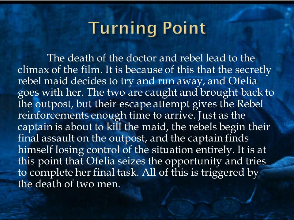 The death of the doctor and rebel lead to the climax of the film.