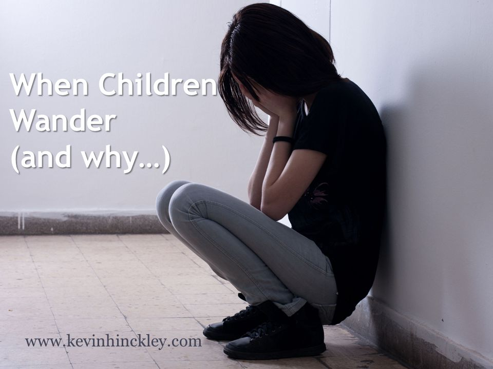 When Children Wander (and why…) www.kevinhinckley.com