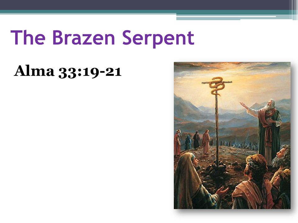 The Brazen Serpent Alma 33:19-21