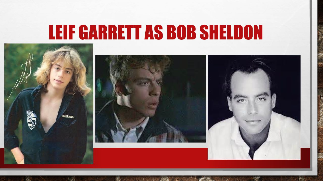 LEIF GARRETT AS BOB SHELDON