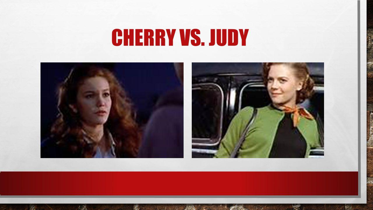 CHERRY VS. JUDY
