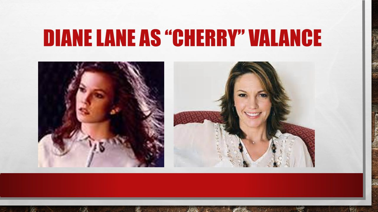 DIANE LANE AS CHERRY VALANCE