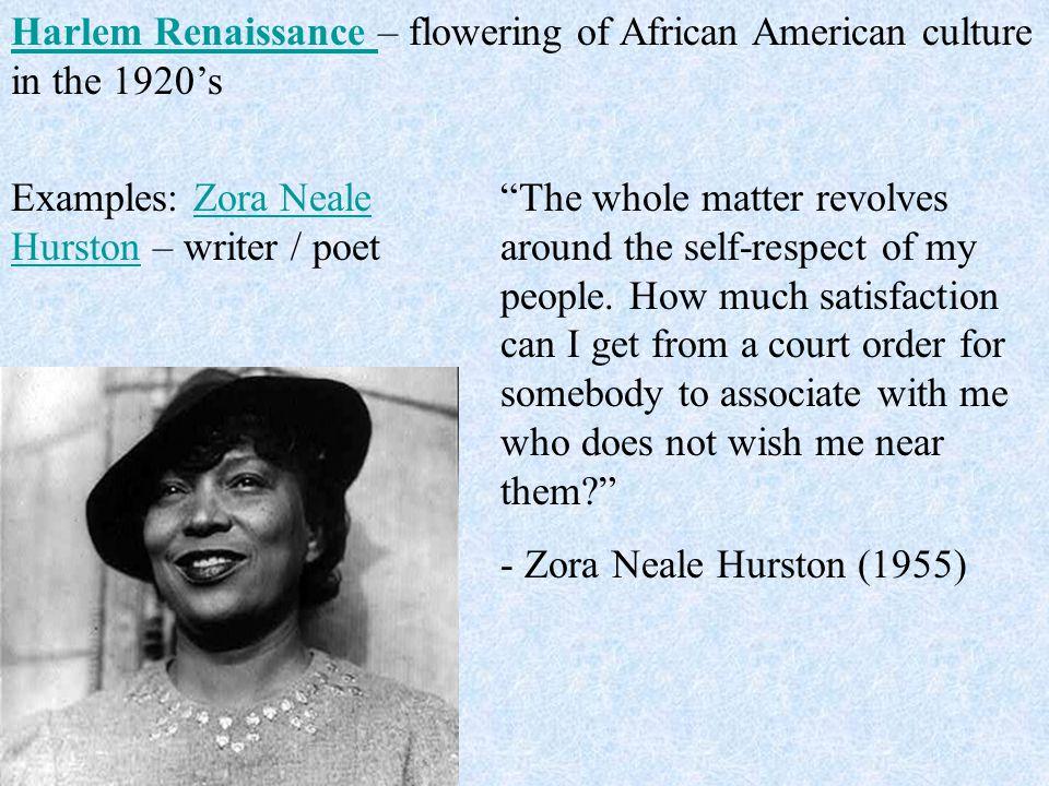 Examples: Zora Neale Hurston – writer / poetZora Neale Hurston The whole matter revolves around the self-respect of my people.