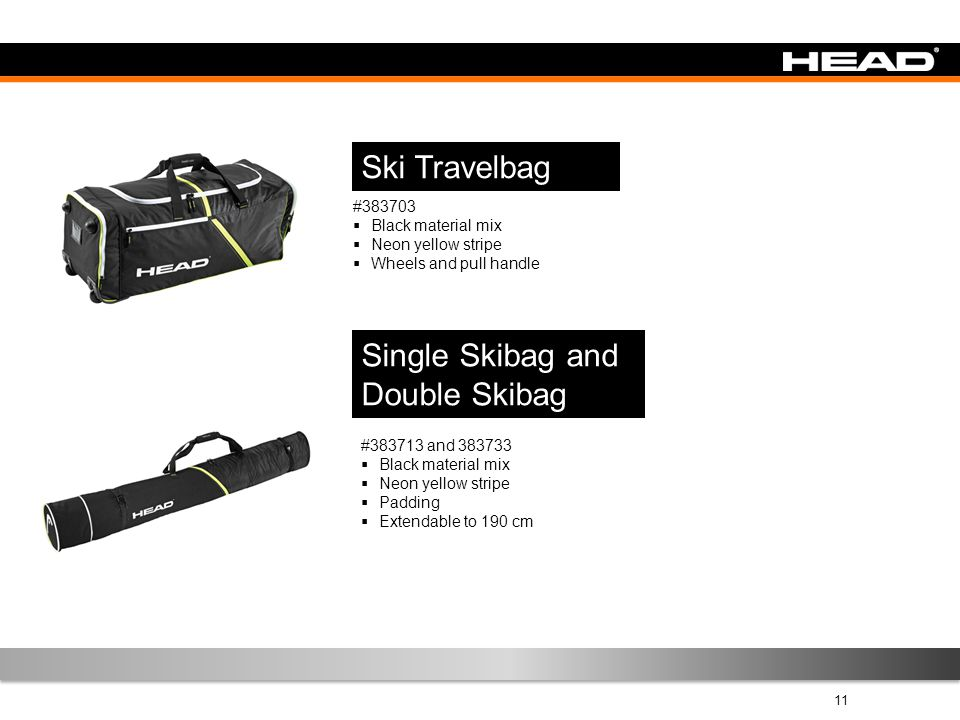 11 Ski Travelbag #383703  Black material mix  Neon yellow stripe  Wheels and pull handle Single Skibag and Double Skibag #383713 and 383733  Black