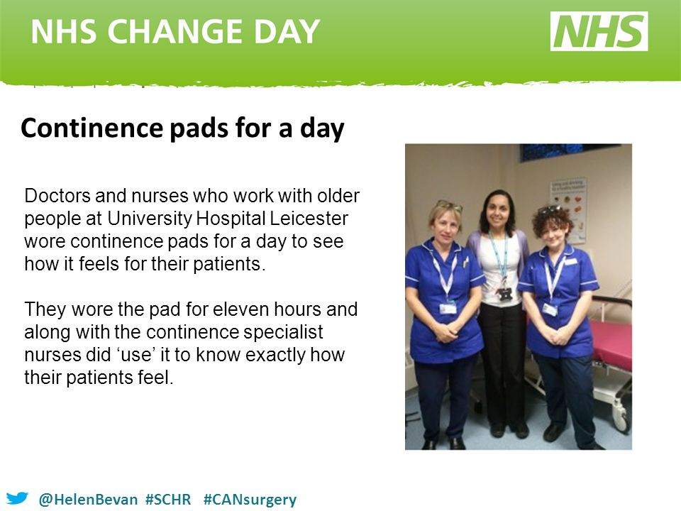 @HelenBevan #SCHR #CANsurgery Doctors and nurses who work with older people at University Hospital Leicester wore continence pads for a day to see how it feels for their patients.