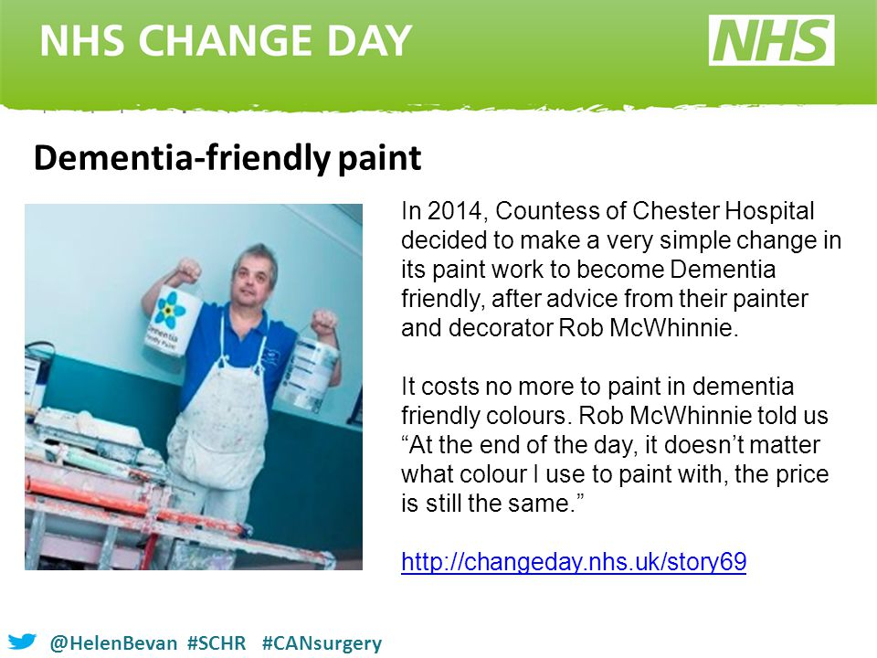 @HelenBevan #SCHR #CANsurgery In 2014, Countess of Chester Hospital decided to make a very simple change in its paint work to become Dementia friendly, after advice from their painter and decorator Rob McWhinnie.