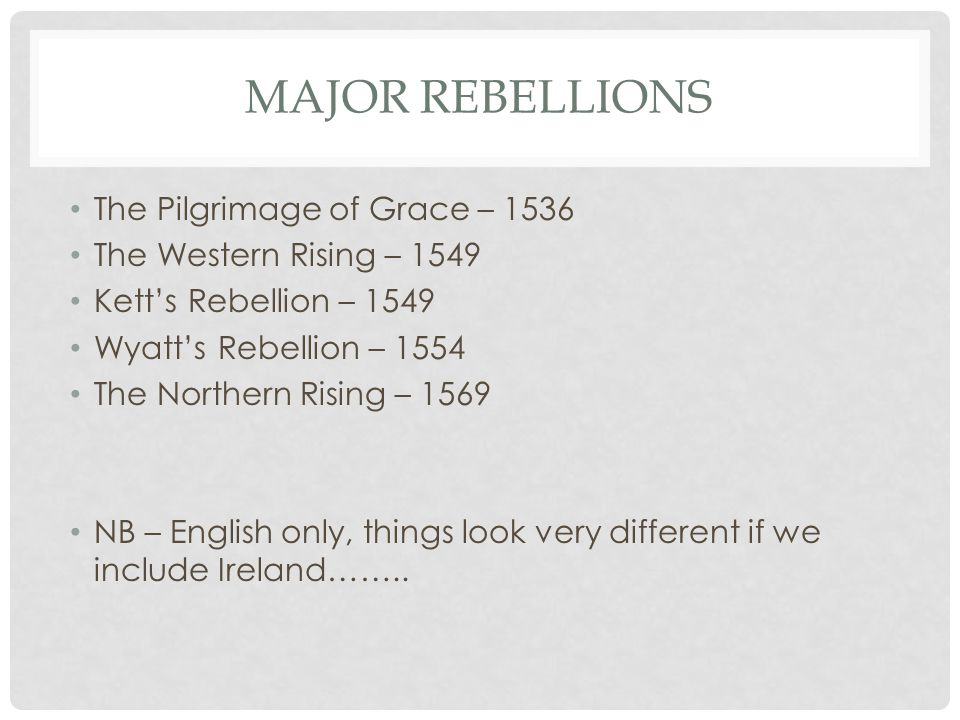 FOOD FOR THOUGHT No rebellions after 1569: so what.