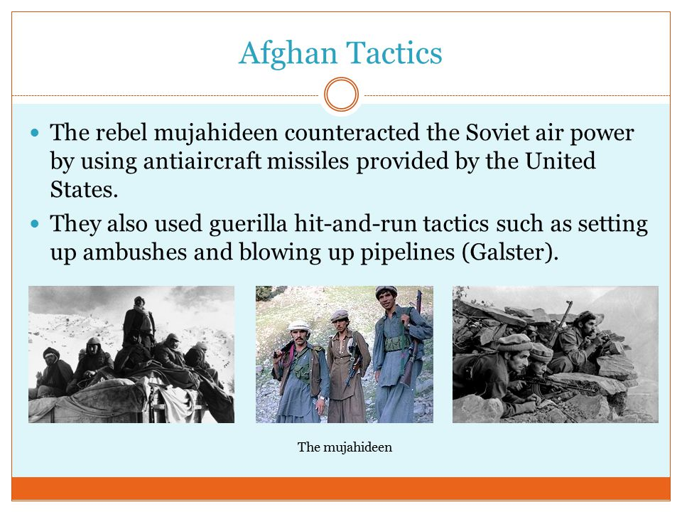 Afghan Tactics The rebel mujahideen counteracted the Soviet air power by using antiaircraft missiles provided by the United States.