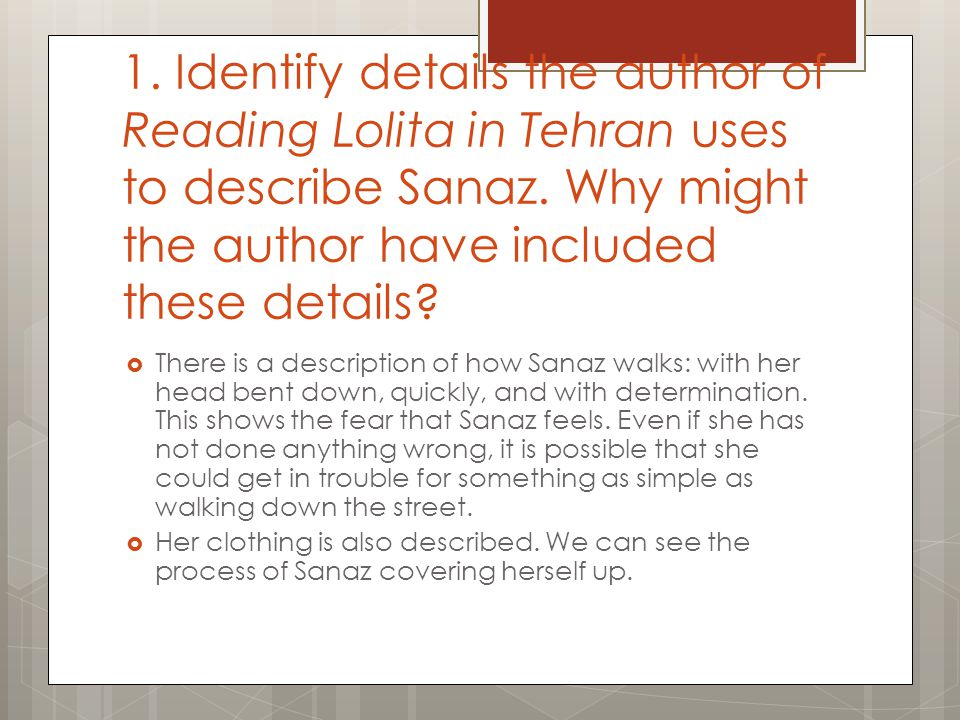1.Identify details the author of Reading Lolita in Tehran uses to describe Sanaz.