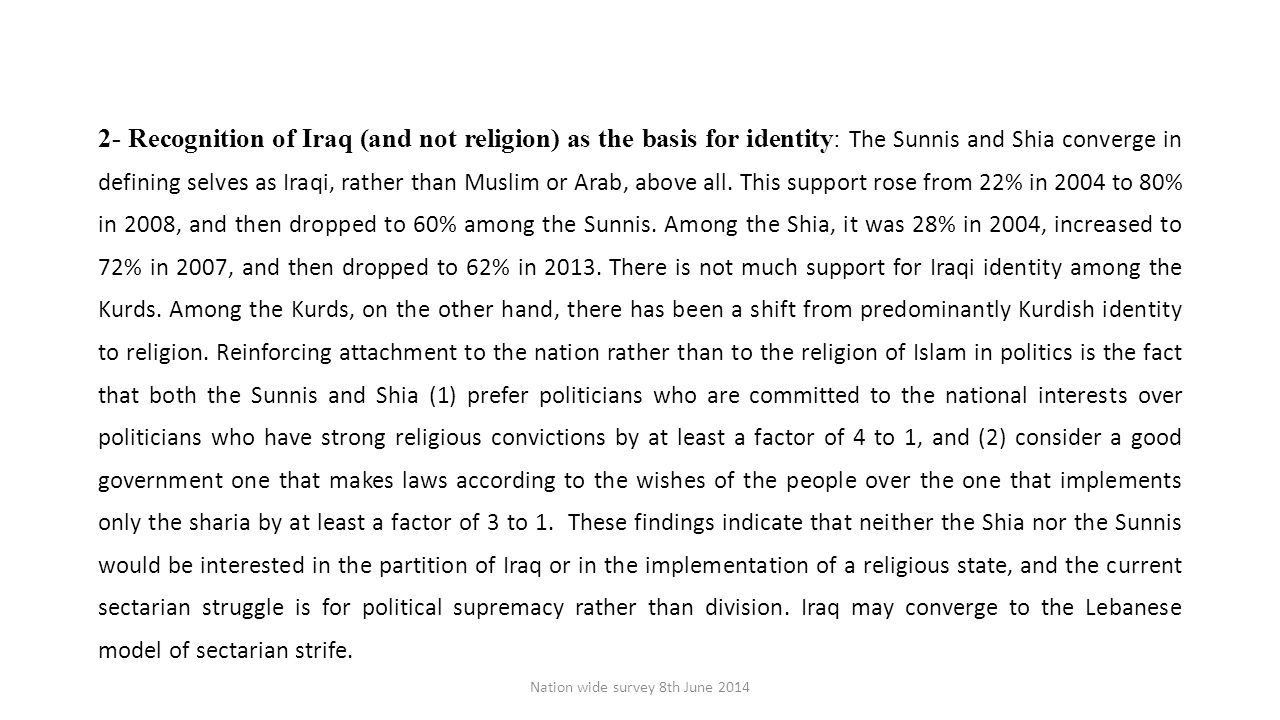 2- Recognition of Iraq (and not religion) as the basis for identity: The Sunnis and Shia converge in defining selves as Iraqi, rather than Muslim or Arab, above all.