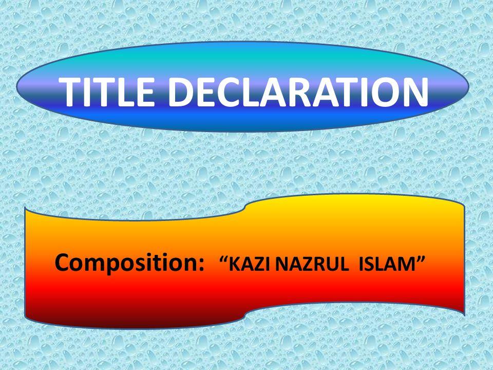 Kazi Nazrul Islam is the National Poet of Bangladesh.