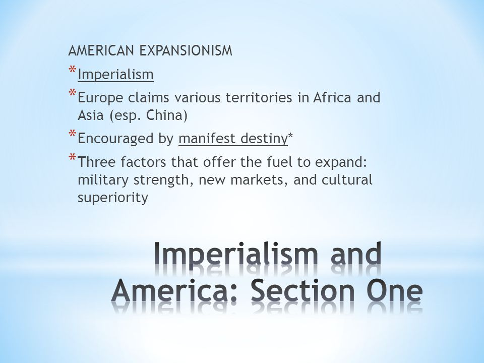 AMERICAN EXPANSIONISM * Imperialism * Europe claims various territories in Africa and Asia (esp.