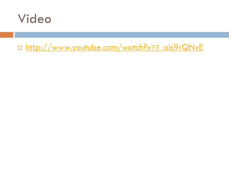 Video  http://www.youtube.com/watch v=I_ois9rQNvE http://www.youtube.com/watch v=I_ois9rQNvE