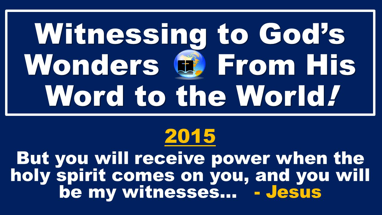 Witnessing to God's Wonders From His Word to the World.
