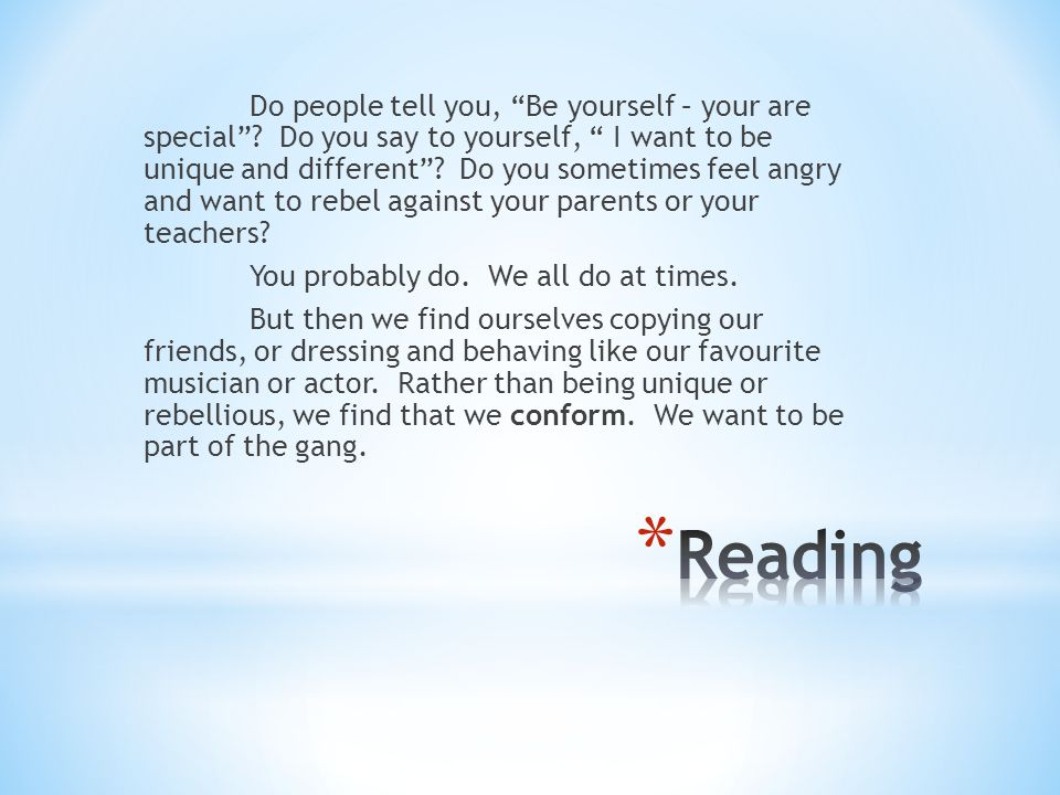 """Do people tell you, """"Be yourself – your are special""""? Do you say to yourself, """" I want to be unique and different""""? Do you sometimes feel angry and wa"""