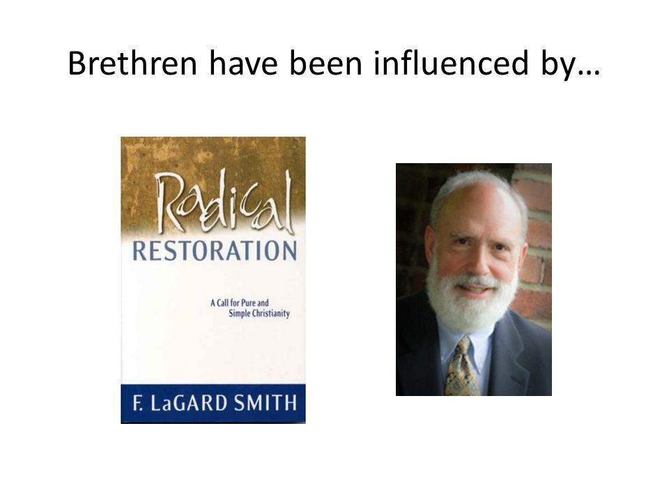 Brethren have been influenced by…