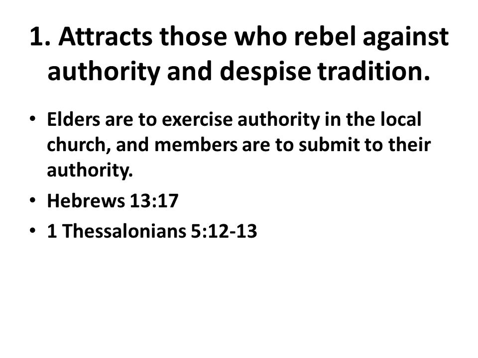 Elders are to exercise authority in the local church, and members are to submit to their authority.