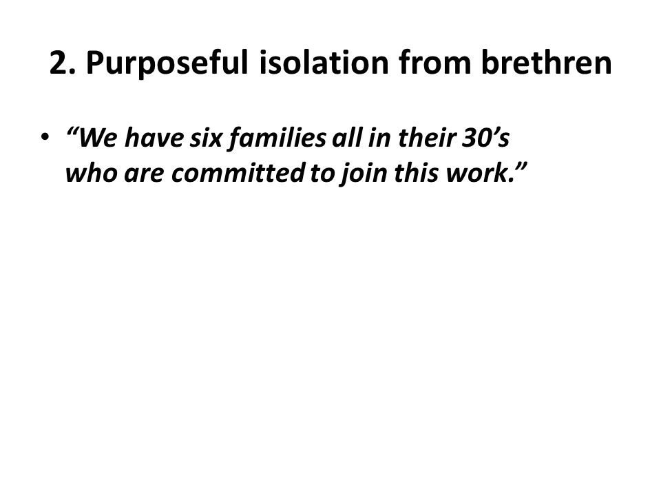 We have six families all in their 30's who are committed to join this work.