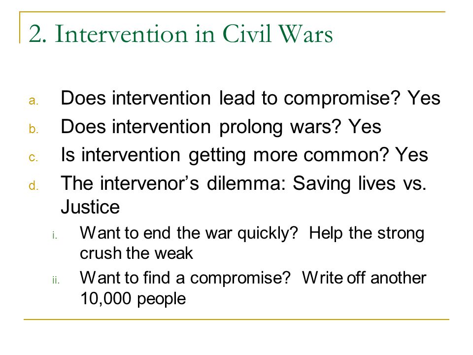 2. Intervention in Civil Wars a. Does intervention lead to compromise.