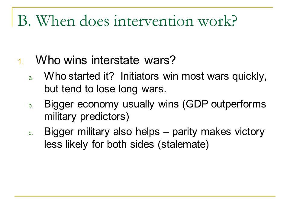 B. When does intervention work. 1. Who wins interstate wars.