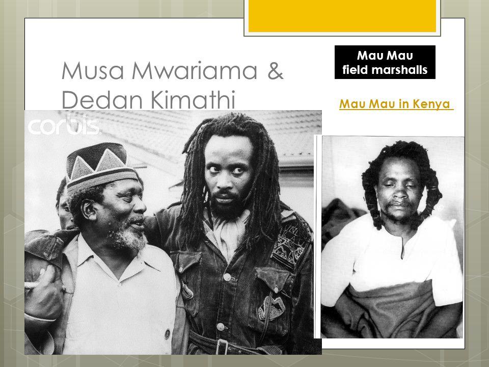 Musa Mwariama & Dedan Kimathi Mau field marshalls Mau Mau in Kenya