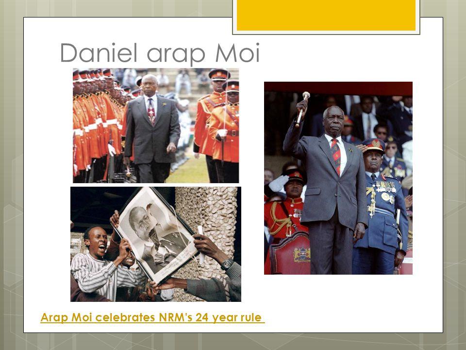 Daniel arap Moi Arap Moi celebrates NRM's 24 year rule