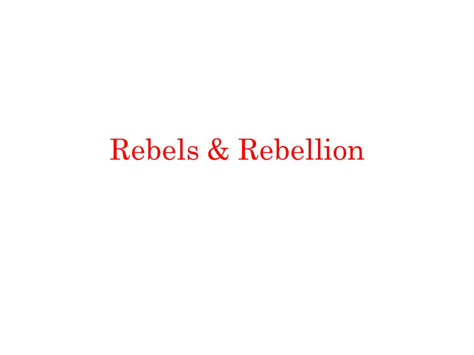 Rebels & Rebellion