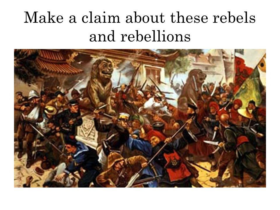 Make a claim about these rebels and rebellions